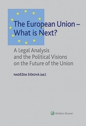 The European Union - What is Next? A Legal Analysis and the Political Visions on the Future of the Union
