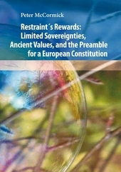 Restraint´s Rewards: Limited Sovereignties, Ancient Values, and the Preamble for a European Constitution