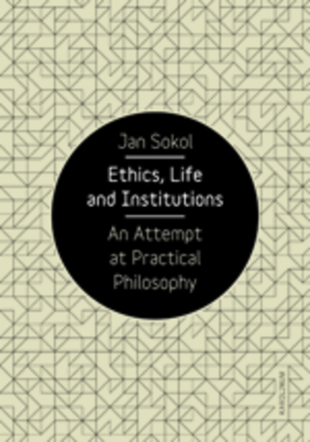 Ethics, Life and Institutions. An Attempt at Practical Philosophy - dotisk