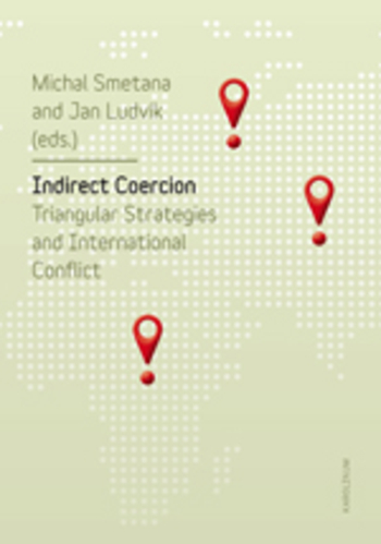 Indirect Coercion. Triangular Strategies and International Conflict