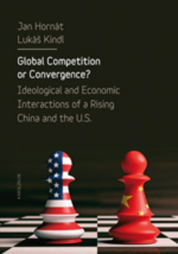 Global Competition or Convergence? - Ideological and Economic Interactions of a Rising China and the U.S.