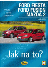 FORD FIESTA / FORD FUSION / MAZDA 2 - 2002–2008 - Jak na to? č.108