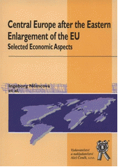 Central Europe after the East Enlargement of the EU. Selected Economic Aspects