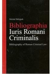 Bibliographia Iuris Romani Criminalis. Bibliography of Roman Criminal Law