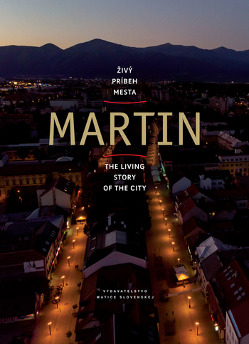 Martin živý príbeh mesta - The living story of the city